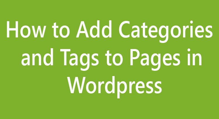 How to Add Categories and Tags to Pages in WordPress
