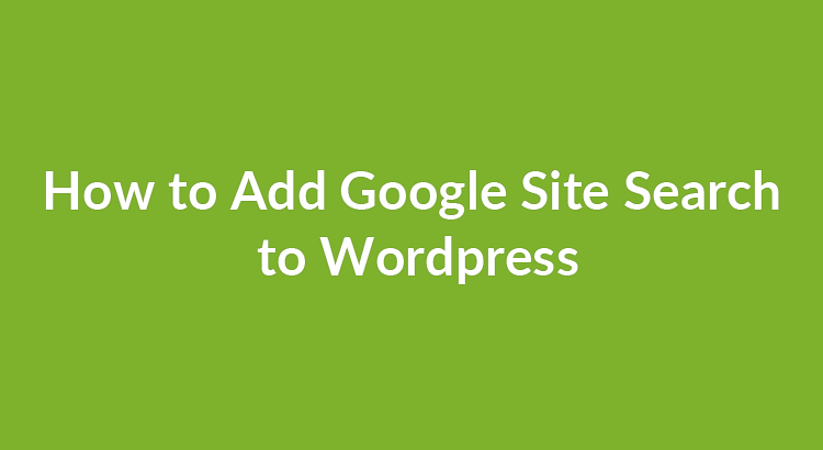 How to Add Google Site Search to WordPress