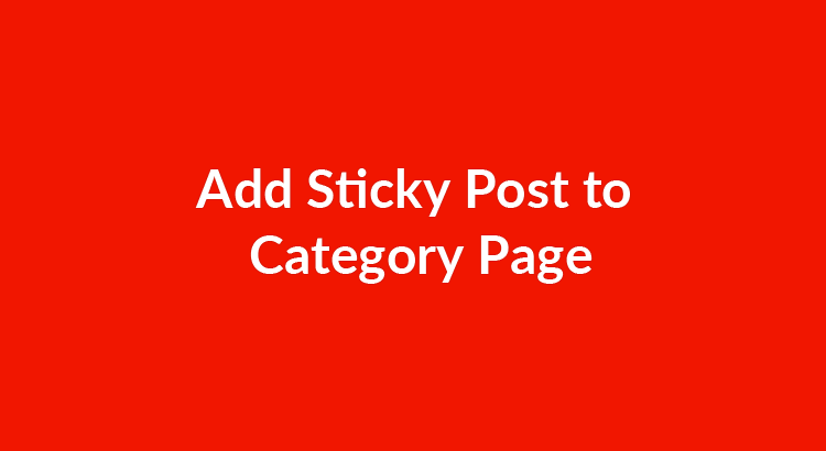 How to add Sticky Post to a Category Page