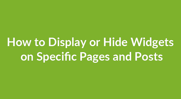 How to Display or Hide Widgets on Specific Pages and Posts
