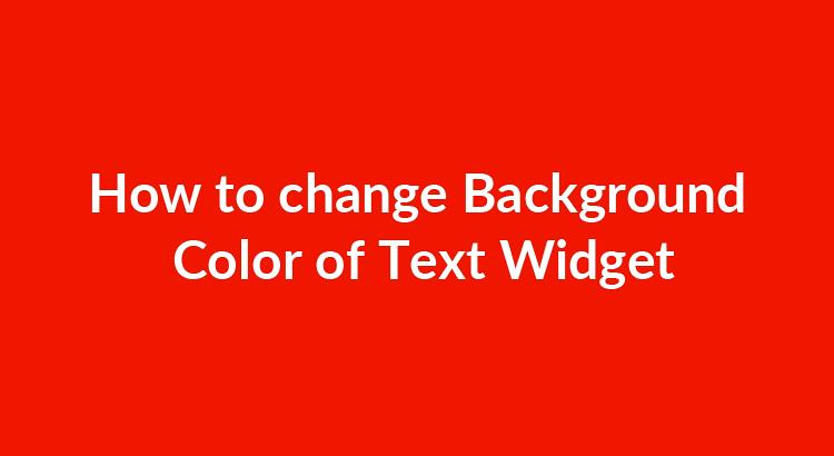 How to Change Background Color of Text Widget – WordPress
