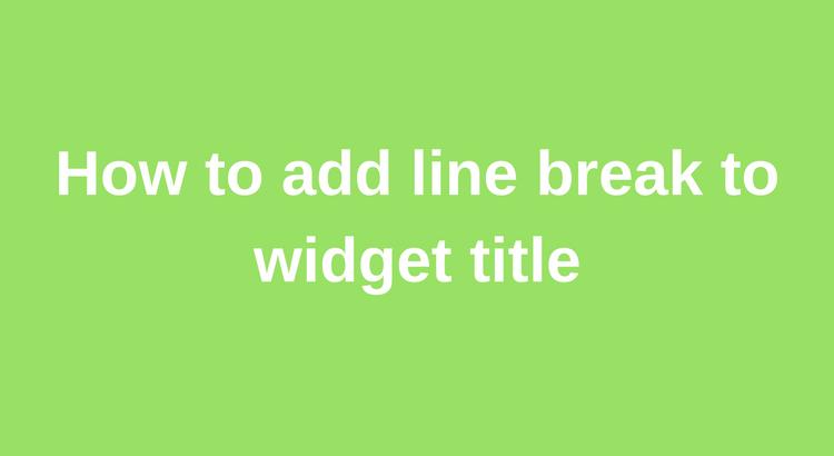 How to Insert Line Break in Widget Title